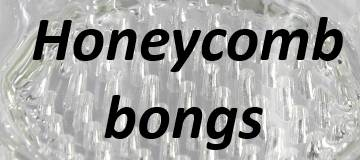 Honeycomb Bongs